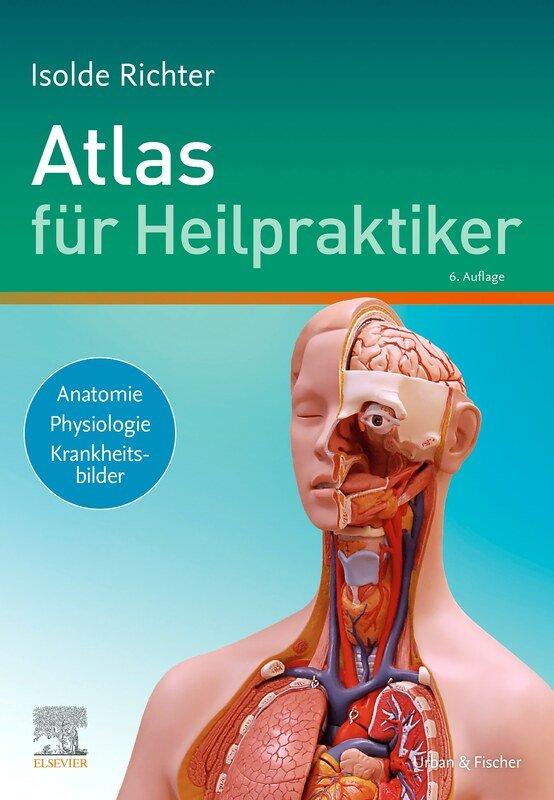 Atlas für Heilpraktiker, Isolde Richter, Anatomie - Physiologie ...