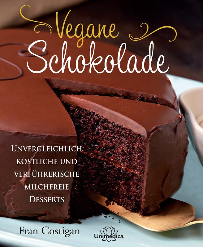 vegane schokolade fran costigan unvergleichlich k stliche und verf hrerische milchfreie. Black Bedroom Furniture Sets. Home Design Ideas